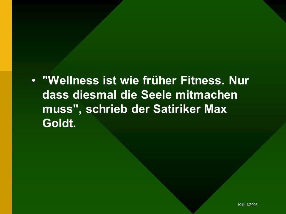 Wellness ist wie früher Fitness