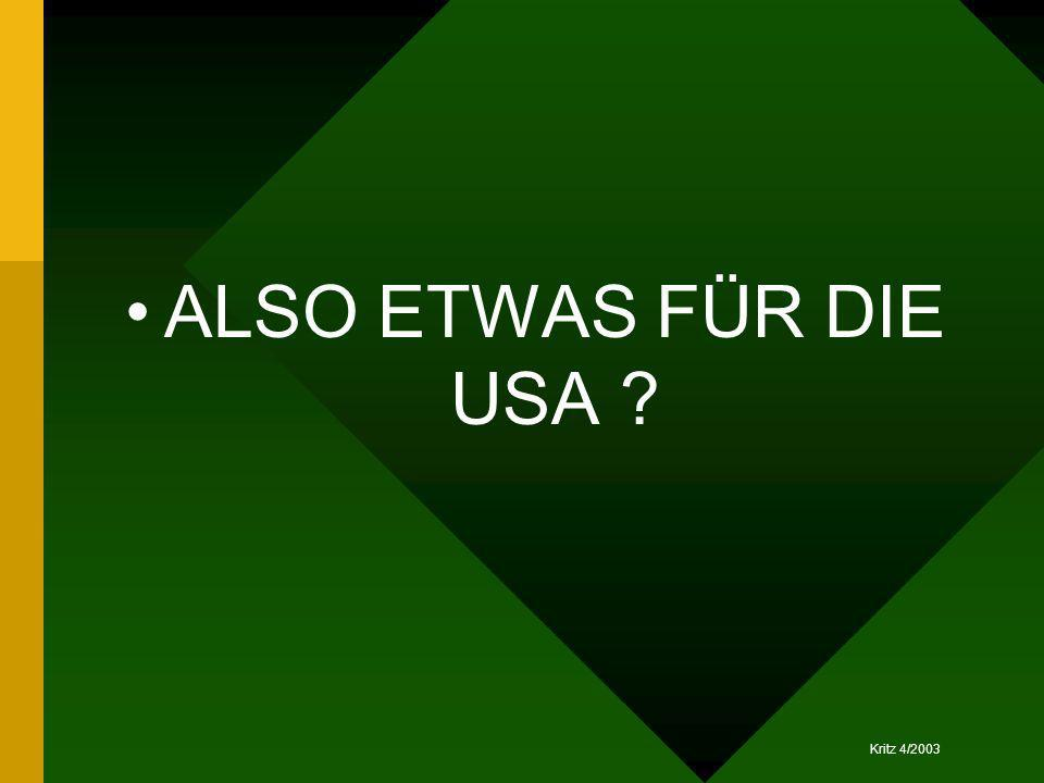 ALSO ETWAS FÜR DIE USA
