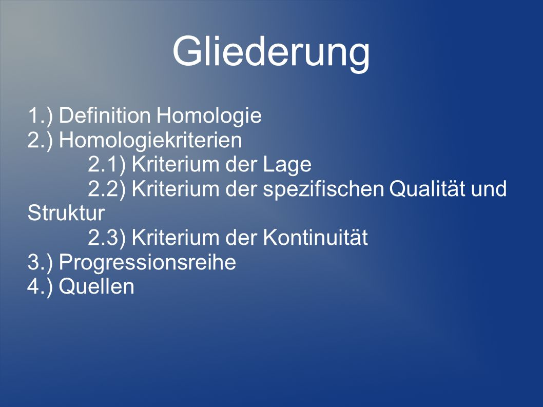 Gliederung 1.) Definition Homologie 2.) Homologiekriterien
