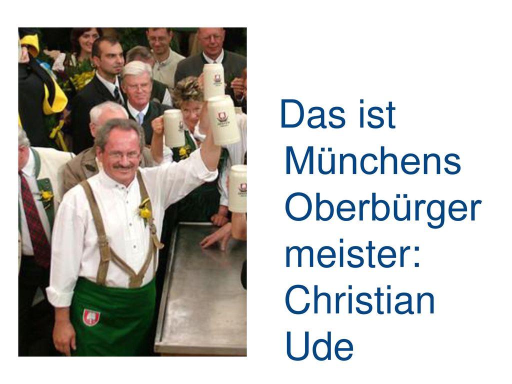 Das ist Münchens Oberbürger meister: Christian Ude