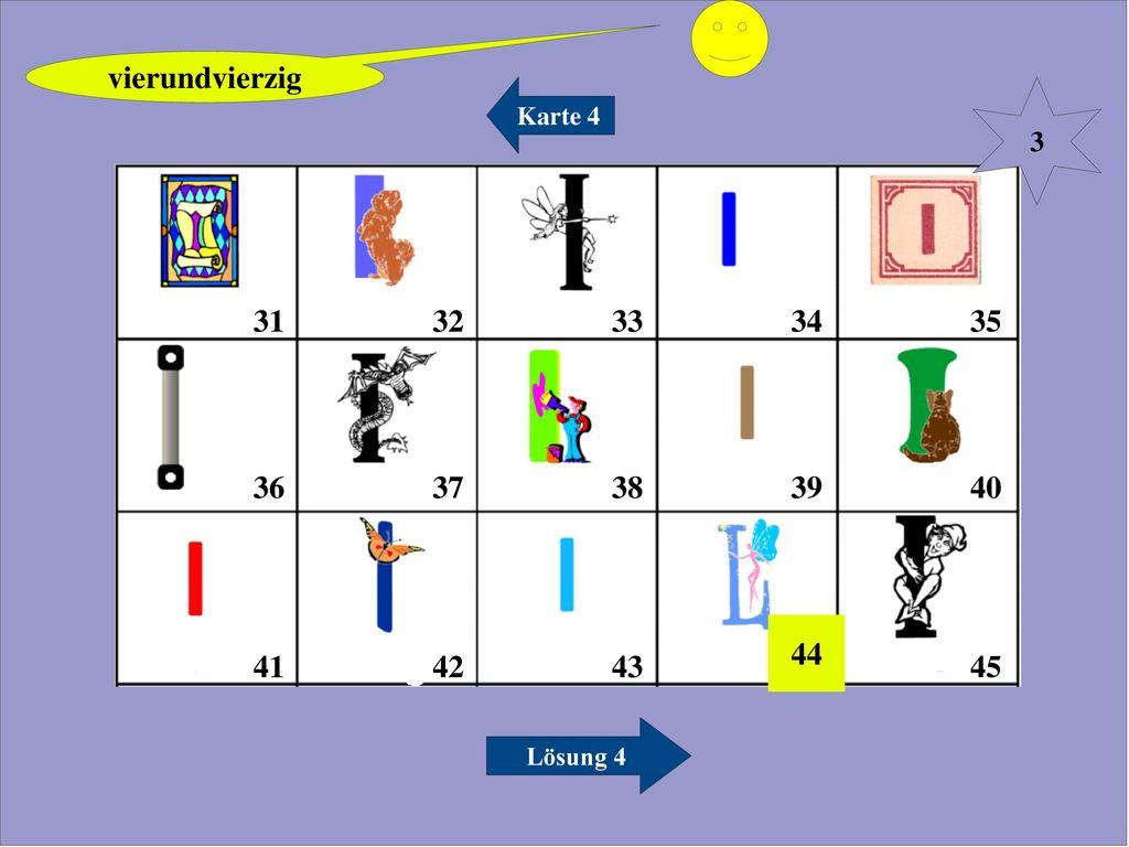 vierundvierzig Karte 4 3 31 32 33 34 35 36 37 38 39 40 41 42 43 44 45 Lösung 4