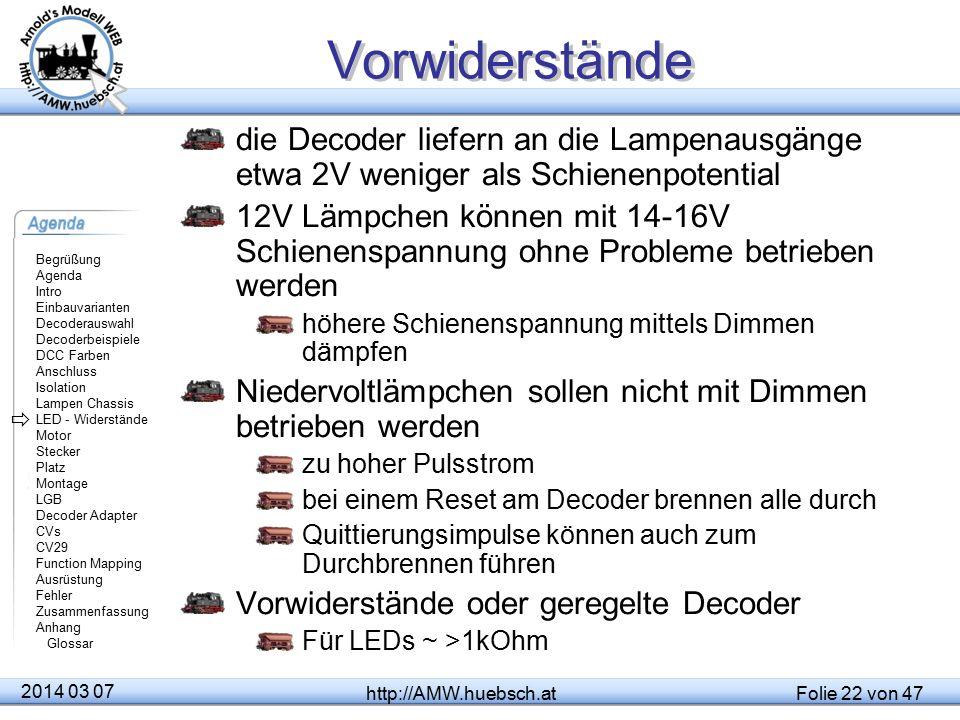 Vorwiderstände die Decoder liefern an die Lampenausgänge etwa 2V weniger als Schienenpotential.