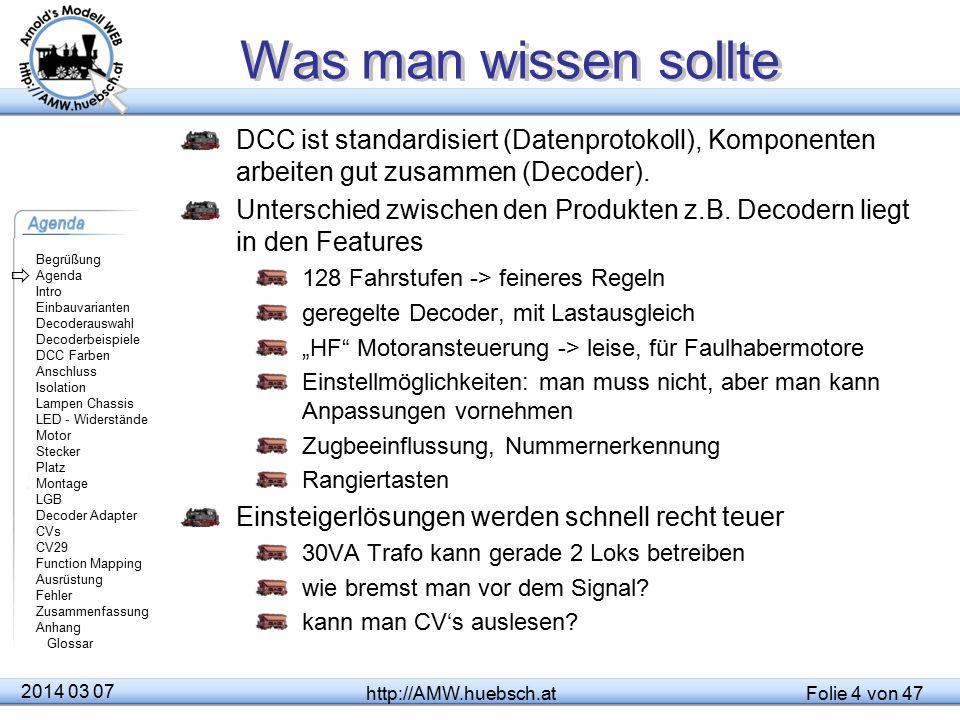 Was man wissen sollte DCC ist standardisiert (Datenprotokoll), Komponenten arbeiten gut zusammen (Decoder).