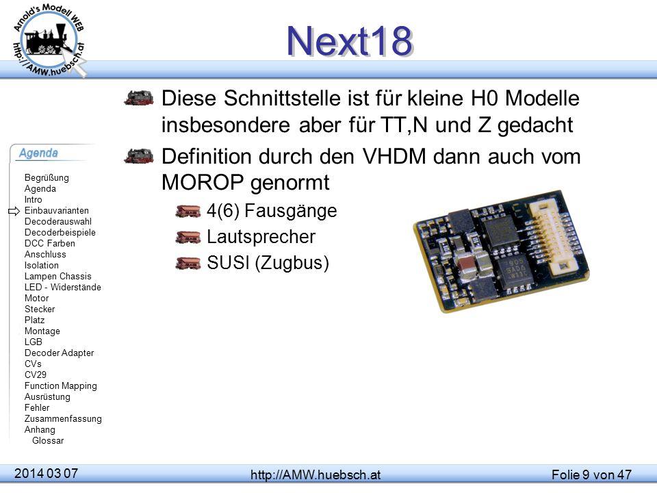 Next18 Diese Schnittstelle ist für kleine H0 Modelle insbesondere aber für TT,N und Z gedacht. Definition durch den VHDM dann auch vom MOROP genormt.
