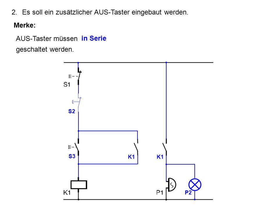 2. Es soll ein zusätzlicher AUS-Taster eingebaut werden.