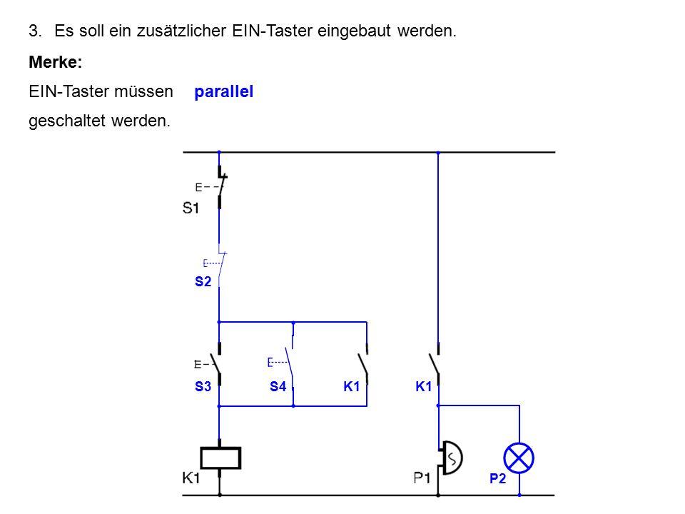 3. Es soll ein zusätzlicher EIN-Taster eingebaut werden.