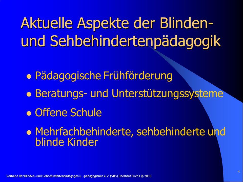 Aktuelle Aspekte der Blinden- und Sehbehindertenpädagogik