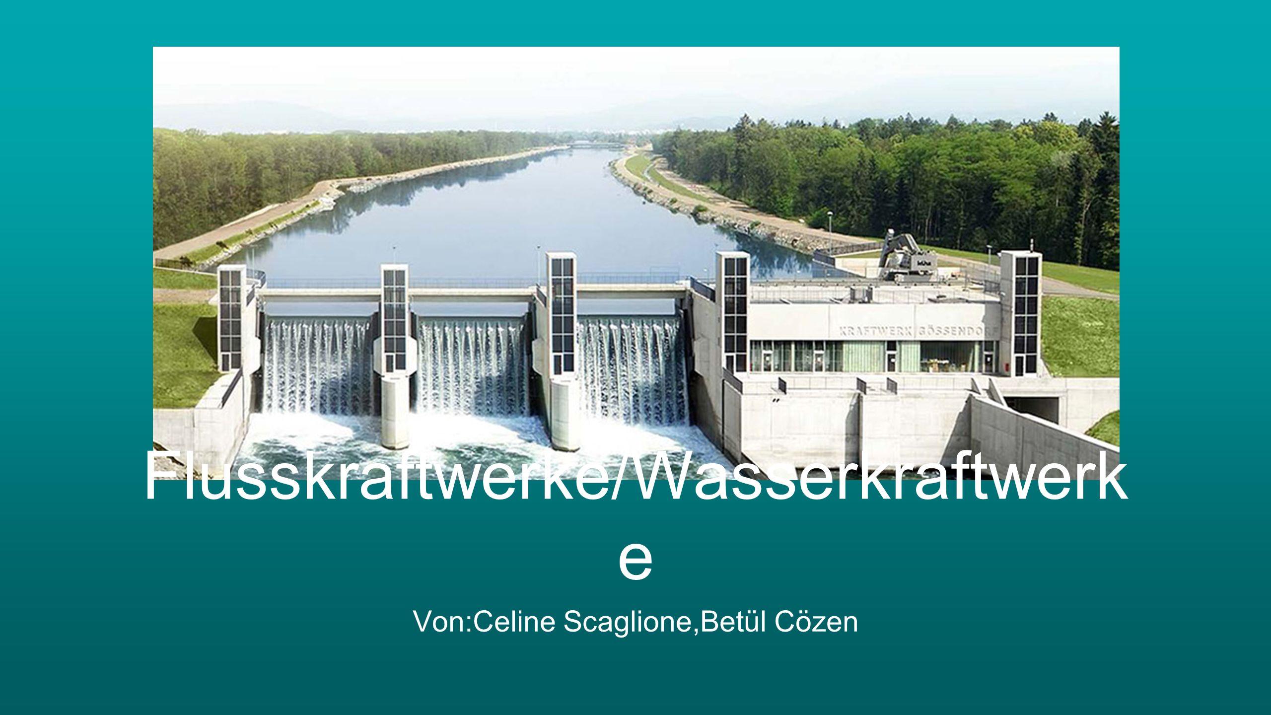 Flusskraftwerke/Wasserkraftwerke