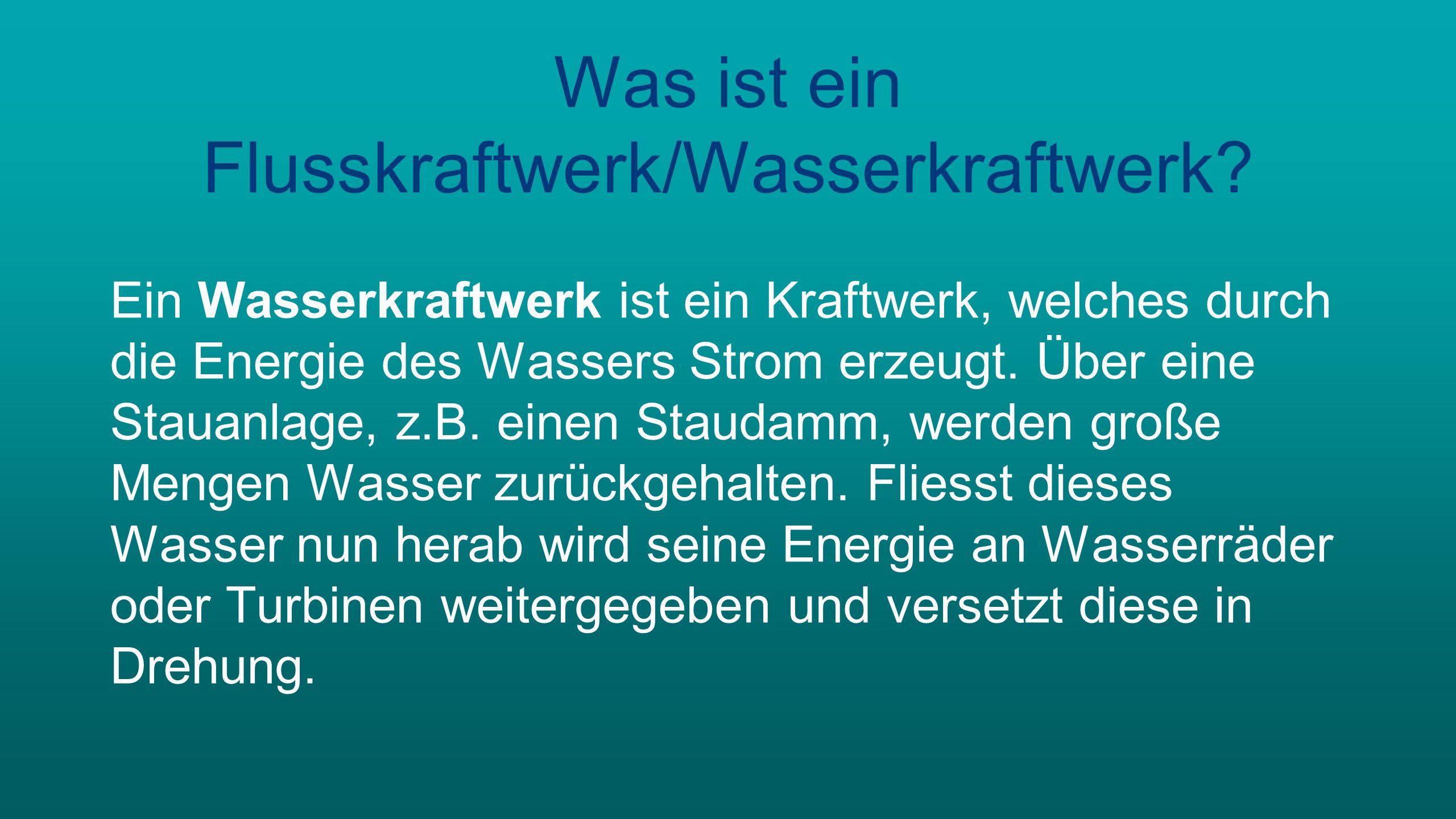 Was ist ein Flusskraftwerk/Wasserkraftwerk