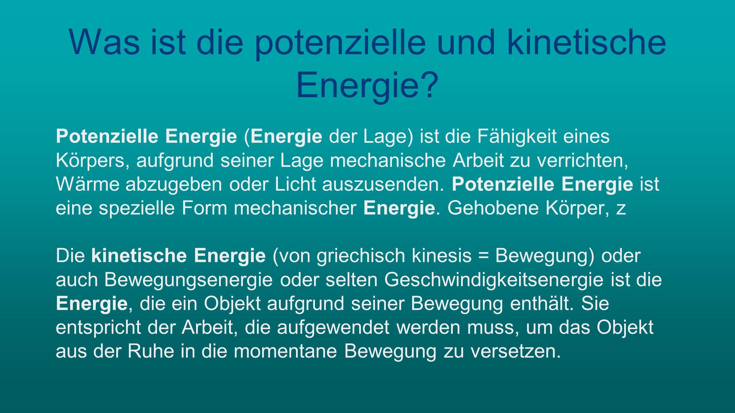 Was ist die potenzielle und kinetische Energie