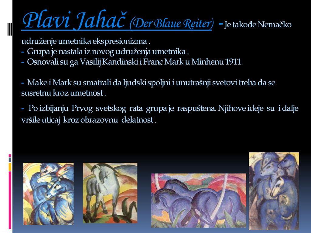 Plavi Jahač (Der Blaue Reiter) - Je takođe Nemačko udruženje umetnika ekspresionizma .