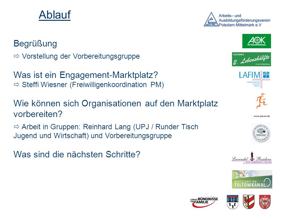 Ablauf Begrüßung.  Vorstellung der Vorbereitungsgruppe. Was ist ein Engagement-Marktplatz  Steffi Wiesner (Freiwilligenkoordination PM)