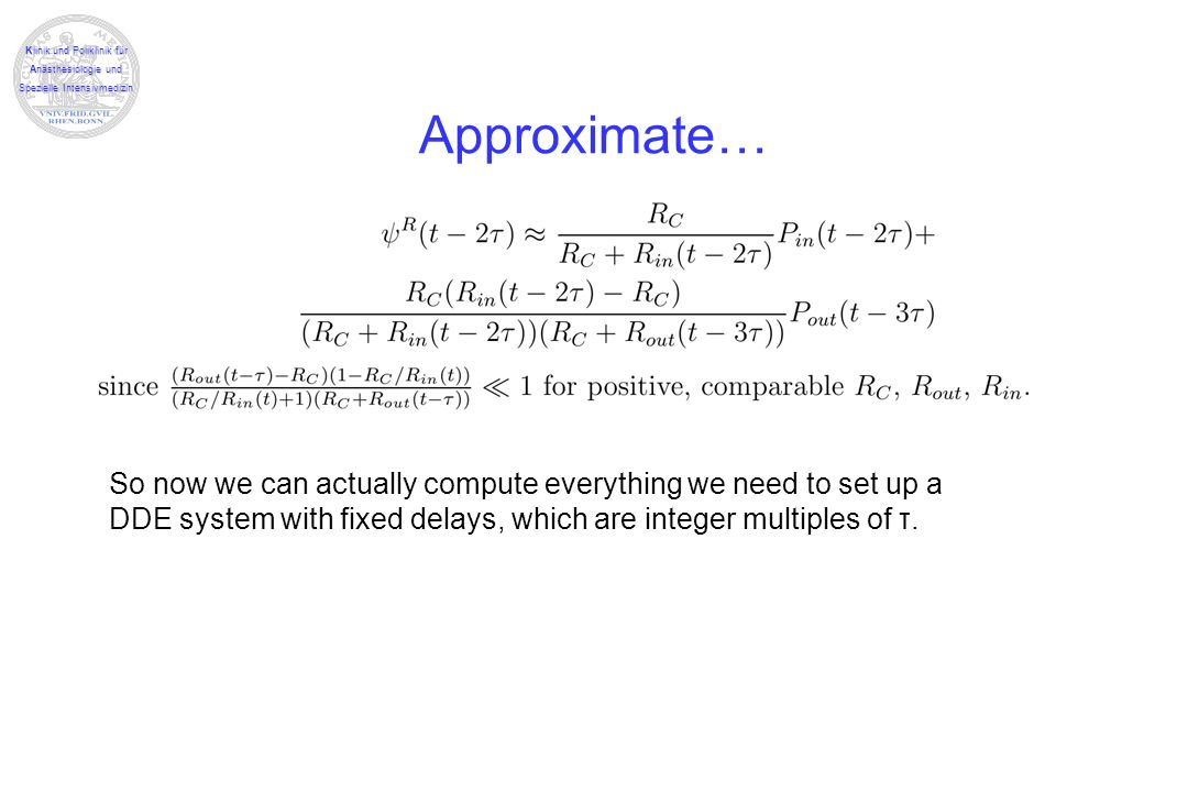 Approximate…So now we can actually compute everything we need to set up a DDE system with fixed delays, which are integer multiples of τ.
