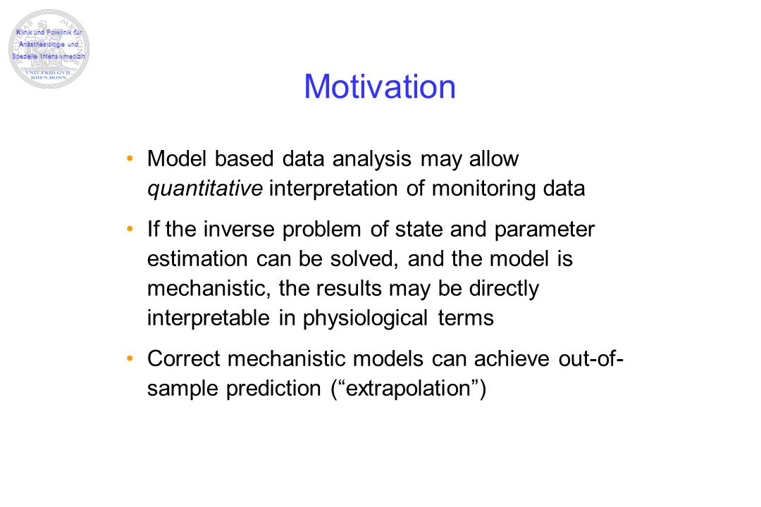 Motivation Model based data analysis may allow quantitative interpretation of monitoring data.
