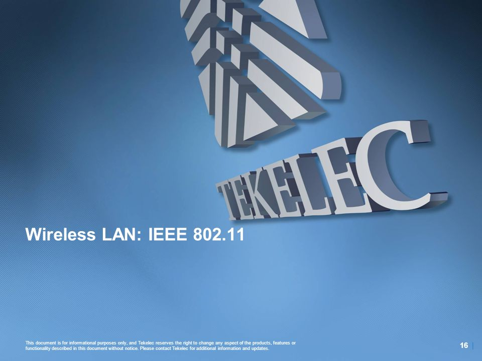 Wireless LAN: IEEE 802.11 16 |