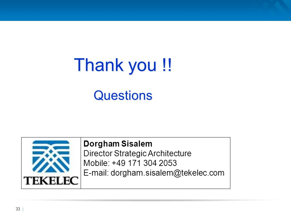 Thank you !! Questions Dorgham Sisalem Director Strategic Architecture
