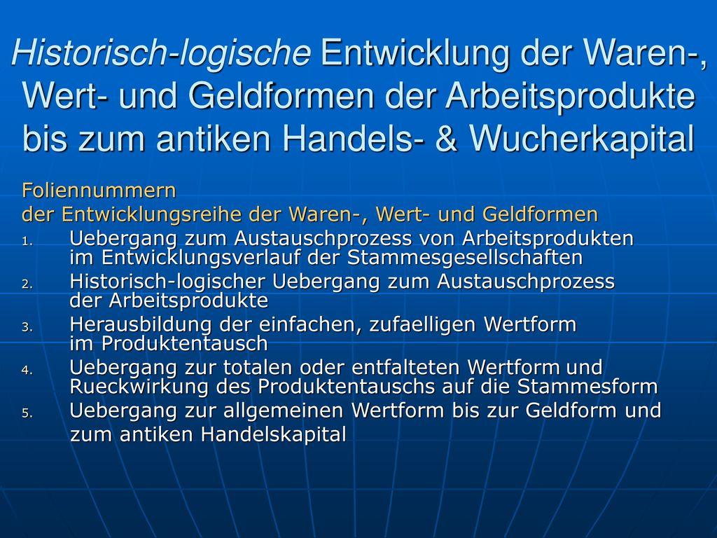 Historisch-logische Entwicklung der Waren-, Wert- und Geldformen der Arbeitsprodukte bis zum antiken Handels- & Wucherkapital