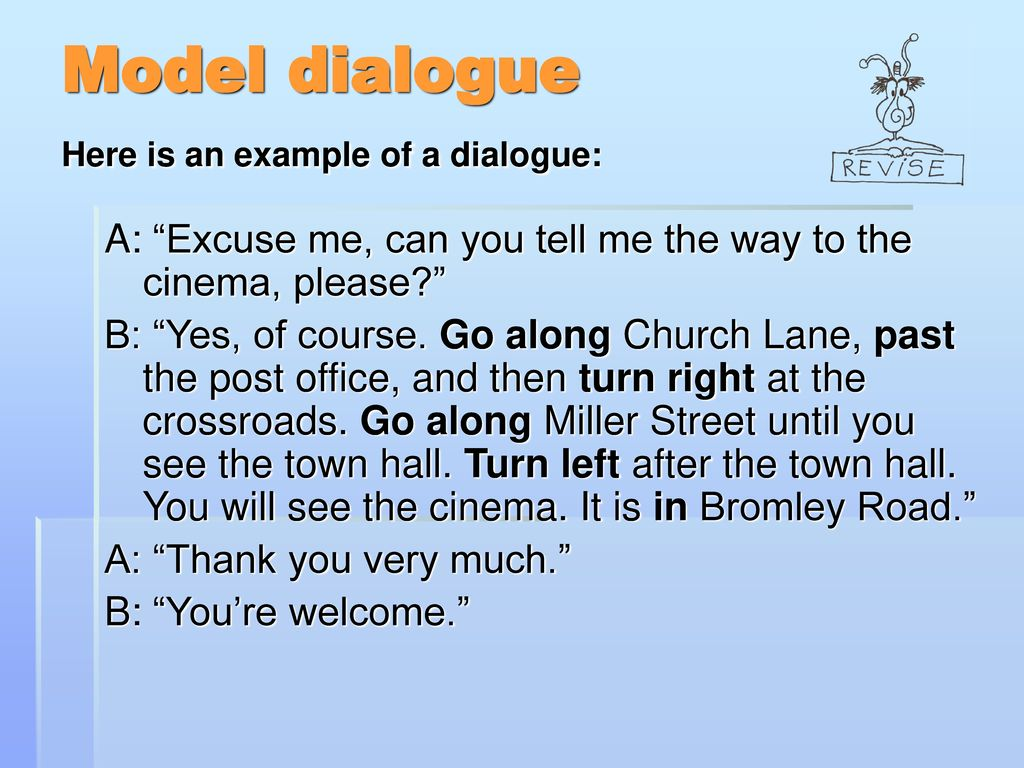 Model dialogue Here is an example of a dialogue: