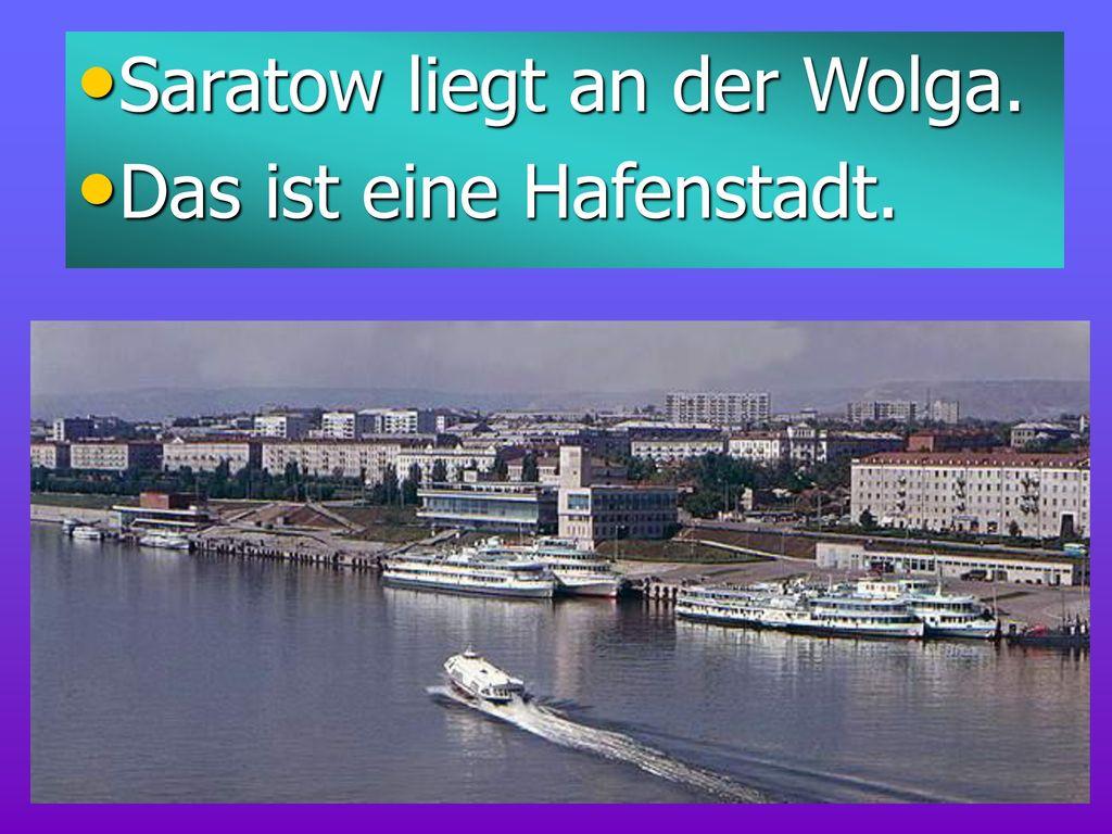 Saratow liegt an der Wolga.