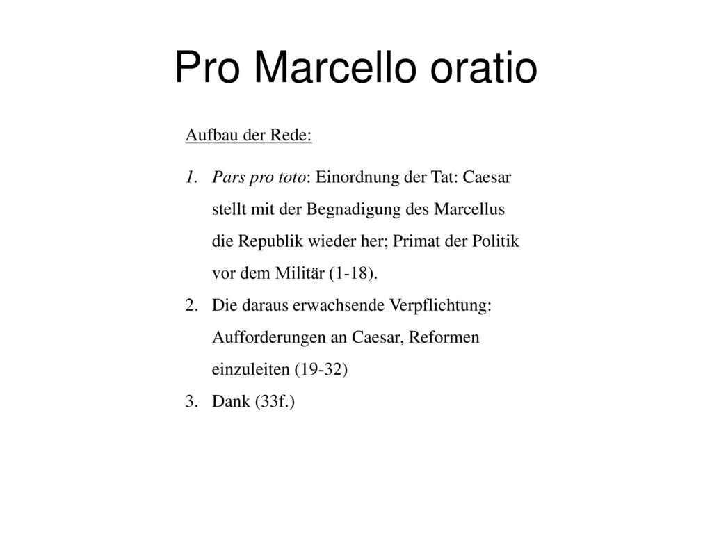 Pro Marcello oratio Aufbau der Rede: