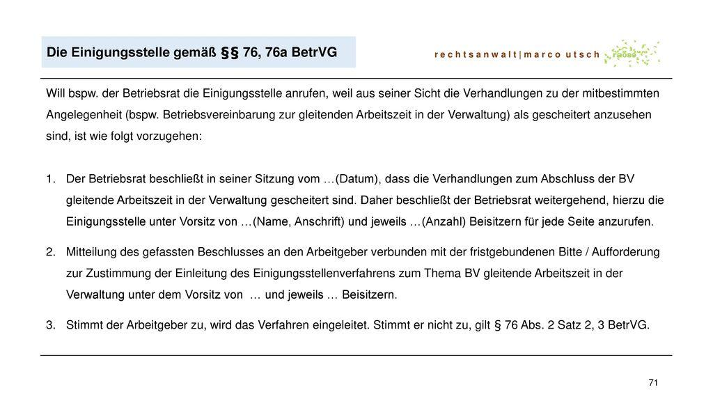 Die Einigungsstelle gemäß §§ 76, 76a BetrVG
