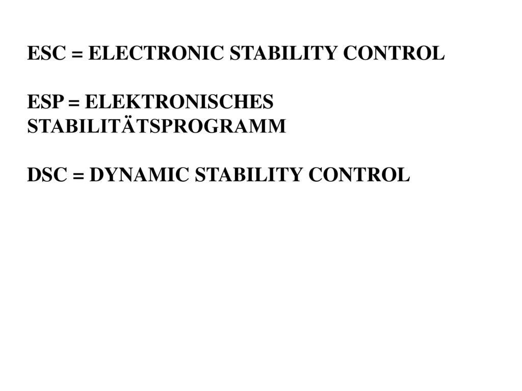 ESC = ELECTRONIC STABILITY CONTROL