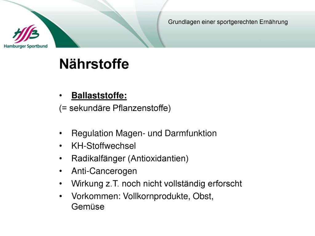 Nährstoffe Ballaststoffe: (= sekundäre Pflanzenstoffe)
