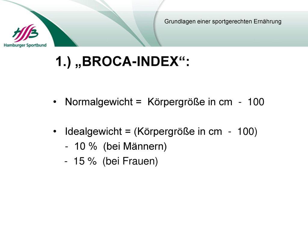 """1.) """"BROCA-INDEX : Normalgewicht = Körpergröße in cm - 100"""