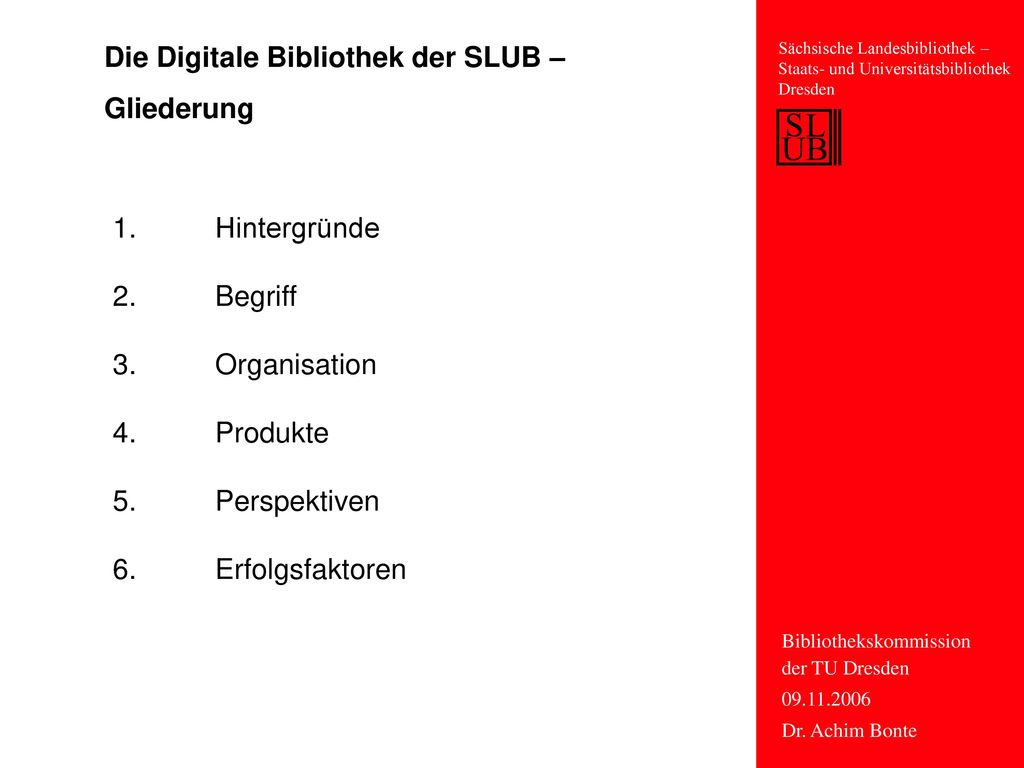 Die Digitale Bibliothek der SLUB – Gliederung