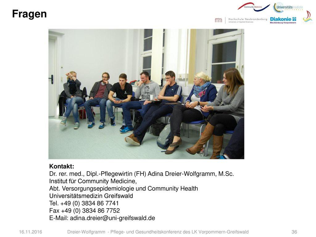 Fragen Kontakt: Dr. rer. med., Dipl.-Pflegewirtin (FH) Adina Dreier-Wolfgramm, M.Sc. Institut für Community Medicine,