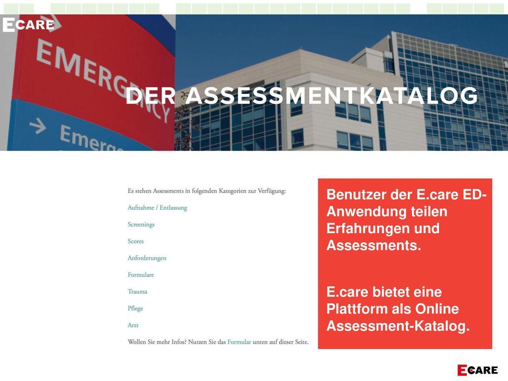 Benutzer der E.care ED- Anwendung teilen Erfahrungen und Assessments.