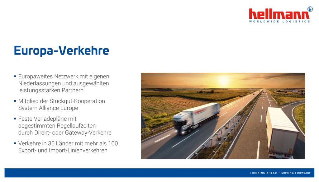 Europa-Verkehre Europaweites Netzwerk mit eigenen Niederlassungen und ausgewählten leistungsstarken Partnern.