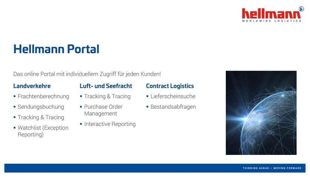 Hellmann Portal Das online Portal mit individuellem Zugriff für jeden Kunden! Landverkehre. Luft- und Seefracht.