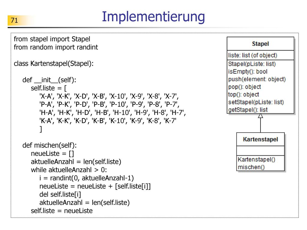 Implementierung from stapel import Stapel from random import randint