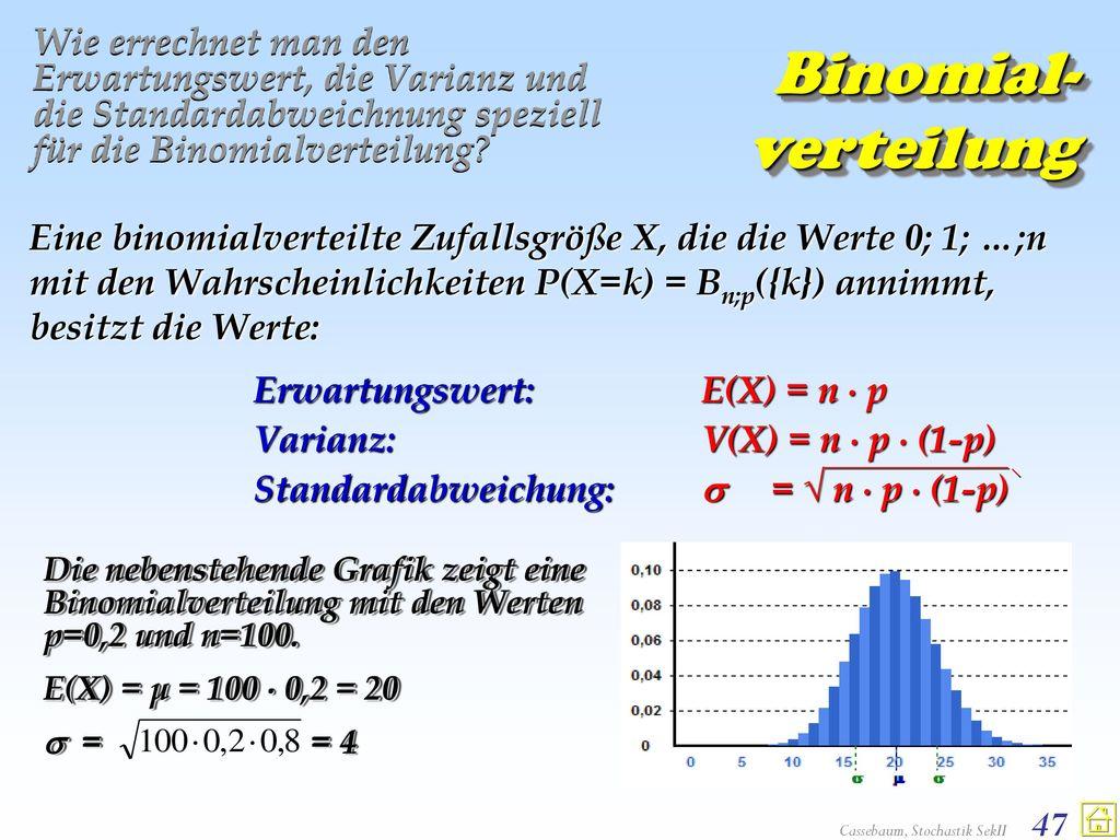 Wie errechnet man den Erwartungswert, die Varianz und die Standardabweichnung speziell für die Binomialverteilung