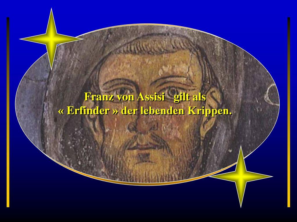 Franz von Assisi gilt als « Erfinder » der lebenden Krippen.