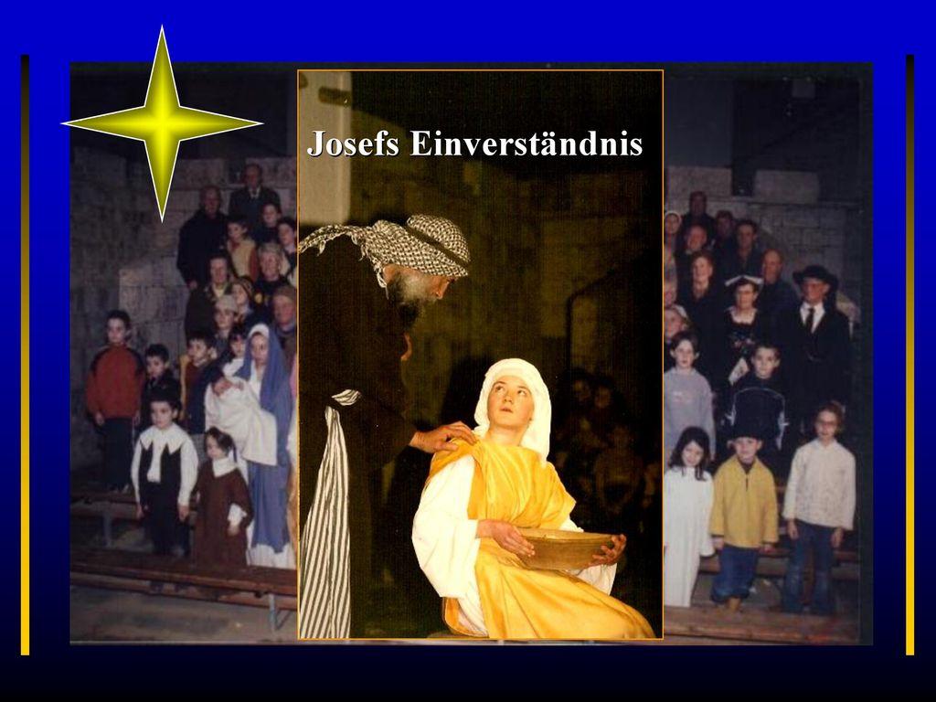 Josefs Einverständnis