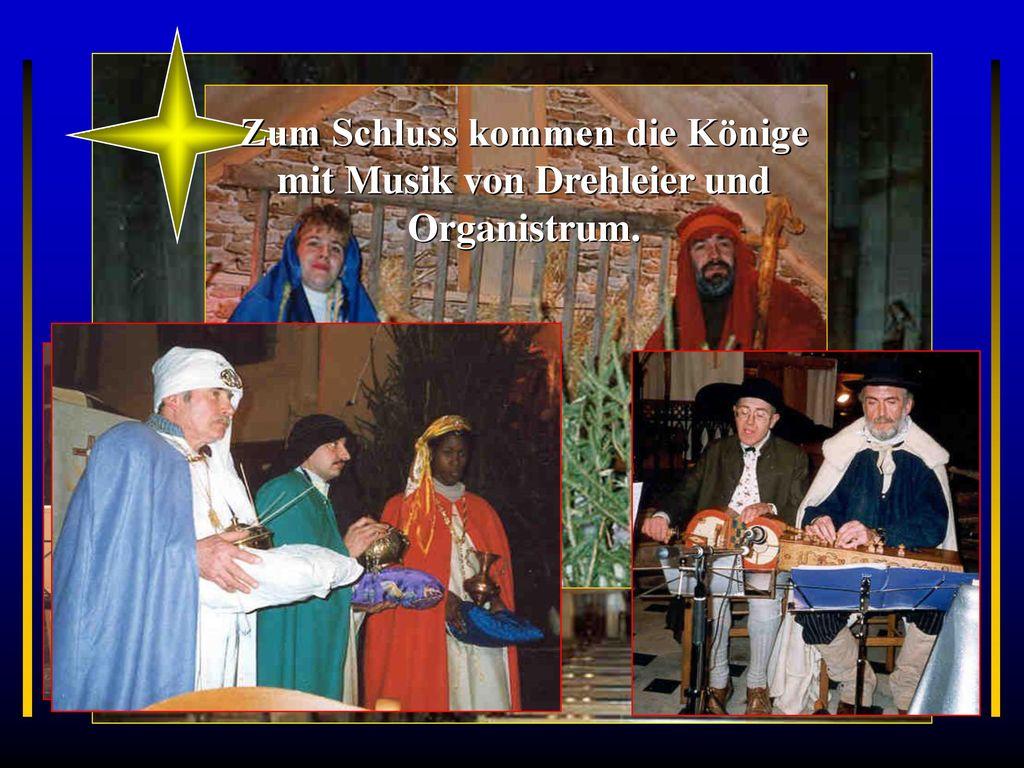 Zum Schluss kommen die Könige mit Musik von Drehleier und Organistrum.