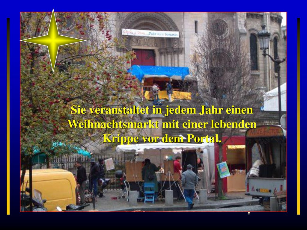 Paris Sie veranstaltet in jedem Jahr einen Weihnachtsmarkt mit einer lebenden Krippe vor dem Portal.