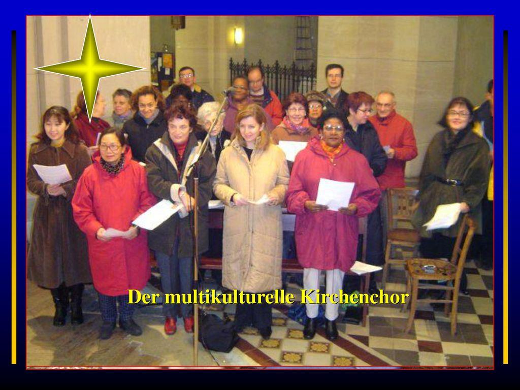 Der multikulturelle Kirchenchor