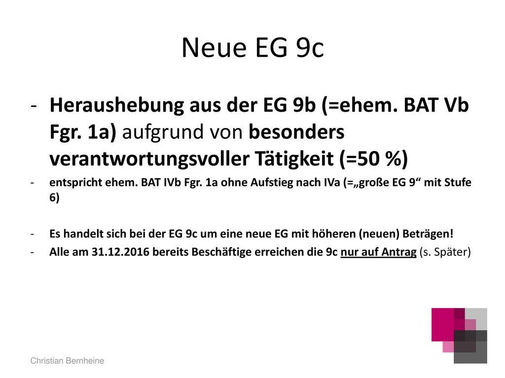 Neue EG 9c Heraushebung aus der EG 9b (=ehem. BAT Vb Fgr. 1a) aufgrund von besonders verantwortungsvoller Tätigkeit (=50 %)