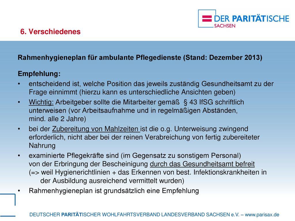 6. Verschiedenes Rahmenhygieneplan für ambulante Pflegedienste (Stand: Dezember 2013) Empfehlung: