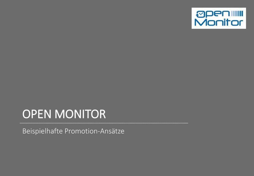 OPEN MONITOR Beispielhafte Promotion-Ansätze