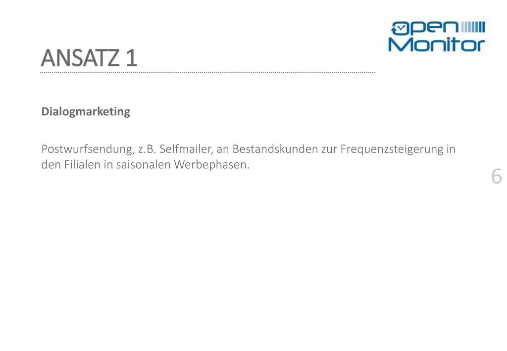 ANSATZ 1 Dialogmarketing Postwurfsendung, z.B.