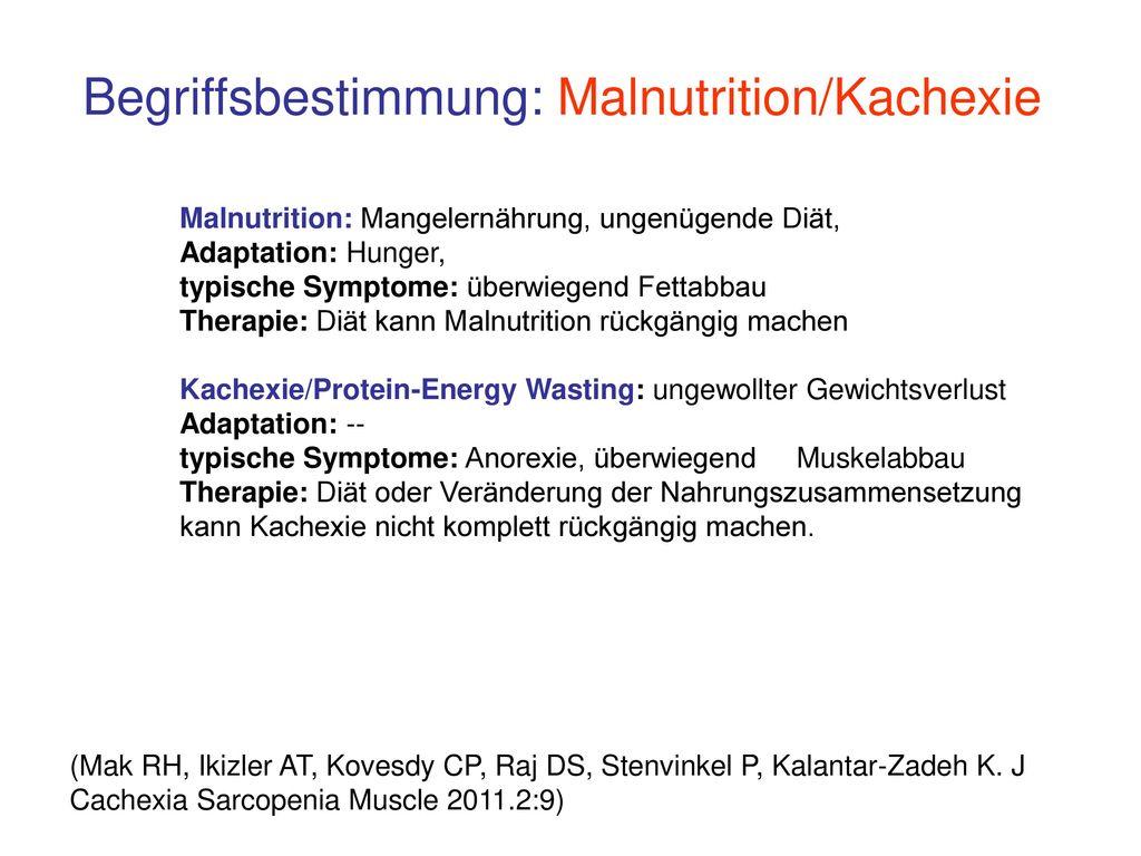 Begriffsbestimmung: Malnutrition/Kachexie