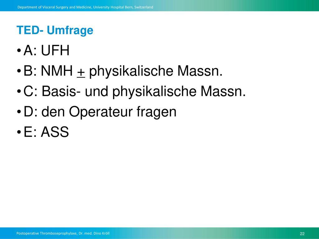 B: NMH + physikalische Massn. C: Basis- und physikalische Massn.