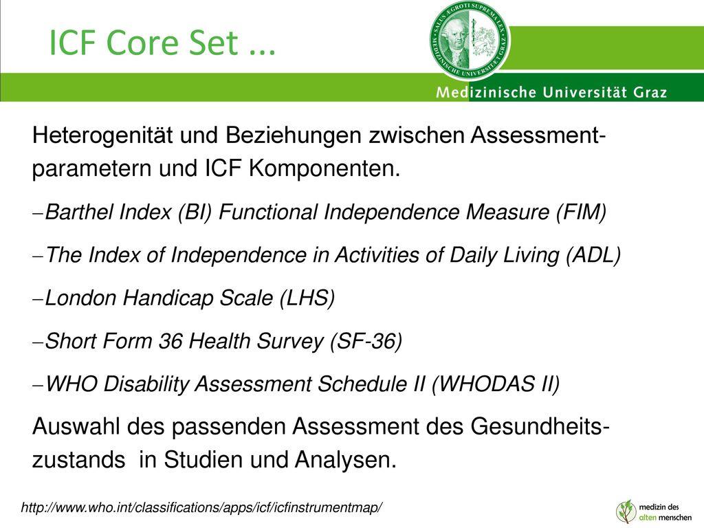 ICF Core Set ... Heterogenität und Beziehungen zwischen Assessment- parametern und ICF Komponenten.