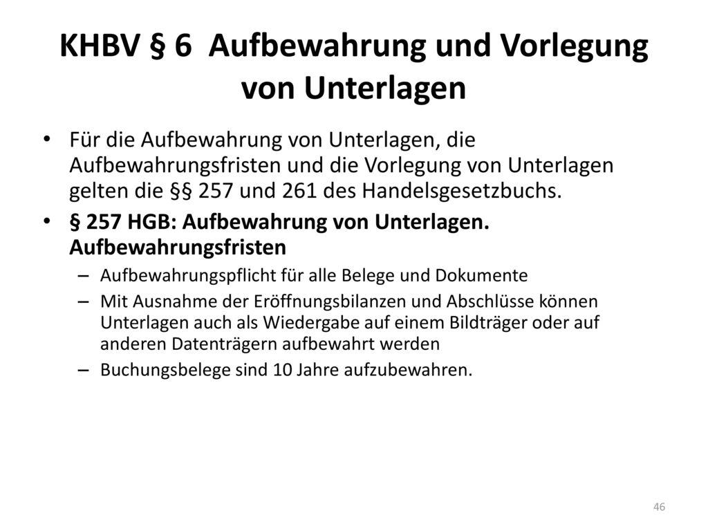 KHBV § 6 Aufbewahrung und Vorlegung von Unterlagen