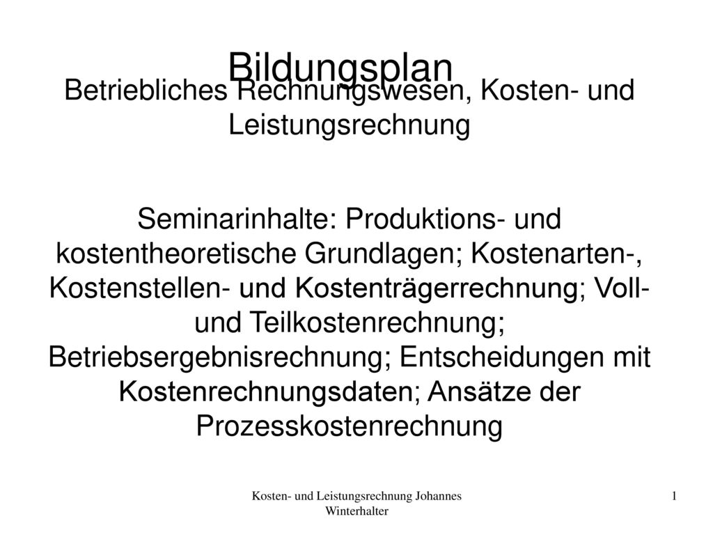 Bildungsplan Betriebliches Rechnungswesen, Kosten- und Leistungsrechnung.