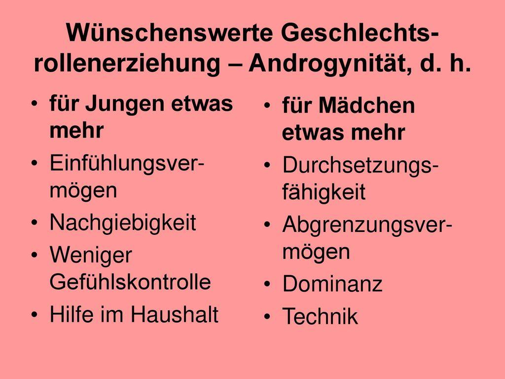 Wünschenswerte Geschlechts-rollenerziehung – Androgynität, d. h.